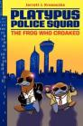 The Frog Who Croaked (Platypus Police Squad #1) Cover Image