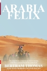 Arabia Felix: The First Crossing from 1930, of the Rub Al Khali Desert by a Non-Arab Cover Image