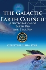 The Galactic Earth Council: Reintegration of Earth Kin and Star Kin Cover Image