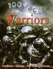 100 Facts Warriors: March Into Battle and Discover Incredible Facts about the Gr Cover Image
