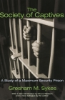 The Society of Captives: A Study of a Maximum Security Prison (Princeton Classic Editions) Cover Image
