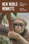 New World Monkeys: The Evolutionary Odyssey Cover Image
