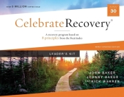 Celebrate Recovery Curriculum Kit, Updated Edition: A Program for Implementing a Christ-Centered Recovery Ministry in Your Church Cover Image
