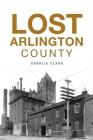 Lost Arlington County Cover Image