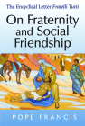 On Fraternity and Social Friendship: The Encyclical Letter Fratelli Tutti Cover Image