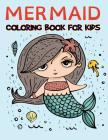 Mermaid Coloring Book for Kids: Fantastic Mermaid Coloring Book for Boys, Girls, Toddlers, Preschoolers, Kids 3-8, 6-8 (Mermaid Books) Cover Image