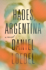 Hades, Argentina: A Novel Cover Image