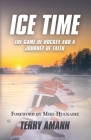 Ice Time: The Game of Hockey and a Journey of Faith Cover Image