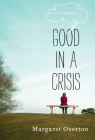 Good in a Crisis: A Memoir Cover Image