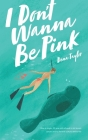 I Don't Wanna Be Pink: How a single, 39-year-old woman refused to let breast cancer and its fervent culture define her Cover Image