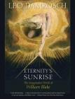 Eternity's Sunrise: The Imaginative World of William Blake Cover Image