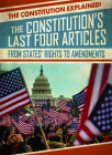 The Constitution's Last Four Articles: From States' Rights to Amendments Cover Image