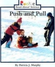 Push and Pull (Rookie Read-About Science: Physical Science: Previous Editions) Cover Image