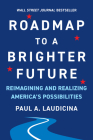 Roadmap to a Brighter Future: Reimagining and Realizing America's Possibilities Cover Image