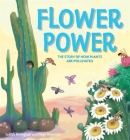 Plant Life: Flower Power: The Story of How Plants Are Pollinated Cover Image