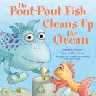 The Pout-Pout Fish Cleans Up the Ocean (A Pout-Pout Fish Adventure #4) Cover Image