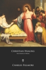 Christian Healing: The Science of Being Cover Image