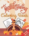 Thanksgiving Coloring Book For Kids ages 2-5: Premium Thanksgiving Coloring Pages for Kids, Toddlers, and Preschoolers Cover Image
