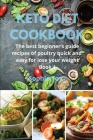 Keto Diet Cookbook: The best beginner's guide recipes of poultry quick and easy for lose your weight Book 1 Cover Image