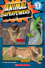 Scholastic Reader Level 3: Animal Superpowers Cover Image