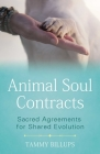 Animal Soul Contracts: Sacred Agreements for Shared Evolution Cover Image