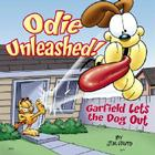 Odie Unleashed!: Garfield Lets the Dog Out Cover Image