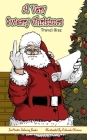A Very Sweary Christmas Adult Coloring Book Travel Size: A Travel Size Coloring Book For Adults With Funny and Mature Holiday Scenes, Patterns, and Sw Cover Image