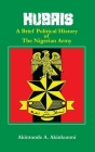 Hubris: A Brief Political History of the Nigerian Army Cover Image