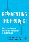 Reinventing the Product: How to Transform Your Business and Create Value in the Digital Age Cover Image
