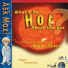What's So Hot about the Sun (Ask Max) Cover Image