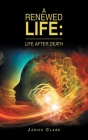 A Renewed Life: Life After Death Cover Image