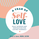 A Year of Self Love: Daily Wisdom and Inspiration for Loving Yourself Cover Image