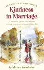 Reaching New Heights Through Kindness In Marriage: A universal approach for anyone seeking a more harmonious relationship Cover Image