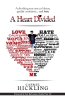A Heart Divided: A shocking true story of abuse, gender confusion... and hope Cover Image