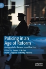 Policing in an Age of Reform: An Agenda for Research and Practice Cover Image