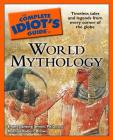 The Complete Idiot's Guide to World Mythology Cover Image