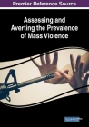 Assessing and Averting the Prevalence of Mass Violence Cover Image