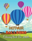 Hot Air Balloons Coloring Book For Adults: Fun And Easy Hot Air Ballon Coloring Book For Adults Featuring 30 Images To Color the Page .Vol-1 Cover Image
