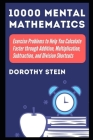 10000 Mental Mathematics Exercise Problems to Help You Calculate Faster through Addition, Multiplication, Subtraction, and Division Shortcuts (Math Test Prep #9) Cover Image