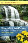 Waterfalls and Wildflowers in the Southern Appalachians: Thirty Great Hikes (Southern Gateways Guides) Cover Image