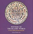 Pottery of the Islamic World: In the Tareq Rajab Museum Cover Image
