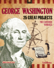 George Washington: 25 Great Projects You Can Build Yourself (Build It Yourself) Cover Image