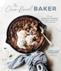 The One-Bowl Baker: Easy, Unfussy Recipes for Decadent Cakes, Brownies, Cookies and Breads Cover Image