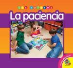 La Paciencia = Patience (Los Valores) Cover Image