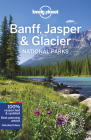 Lonely Planet Banff, Jasper and Glacier National Parks (Travel Guide) Cover Image