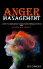 Anger Management: Learn the Science of Taming This Powerful Emotion and Mastering Your Thoughts Cover Image