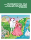 Charming Princesses Coloring Book: An Adult Coloring Book Features Over 30 Pages of Giant Super Jumbo Large Designs of Attractive and Beautiful Prince Cover Image