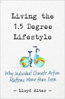 Living the 1.5 Degree Lifestyle: Why Individual Climate Action Matters More Than Ever Cover Image