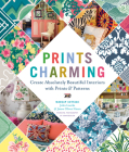 Prints Charming by Madcap Cottage: Create Absolutely Beautiful Interiors with Prints & Patterns Cover Image