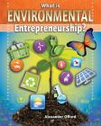 What Is Environmental Entrepreneurship? (Your Start-Up Starts Now! a Guide to Entrepreneurship) Cover Image